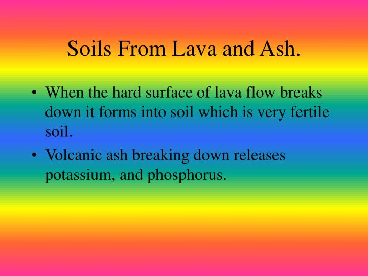 Soils From Lava and Ash.