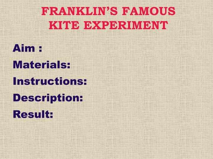 FRANKLIN'S FAMOUS KITE EXPERIMENT