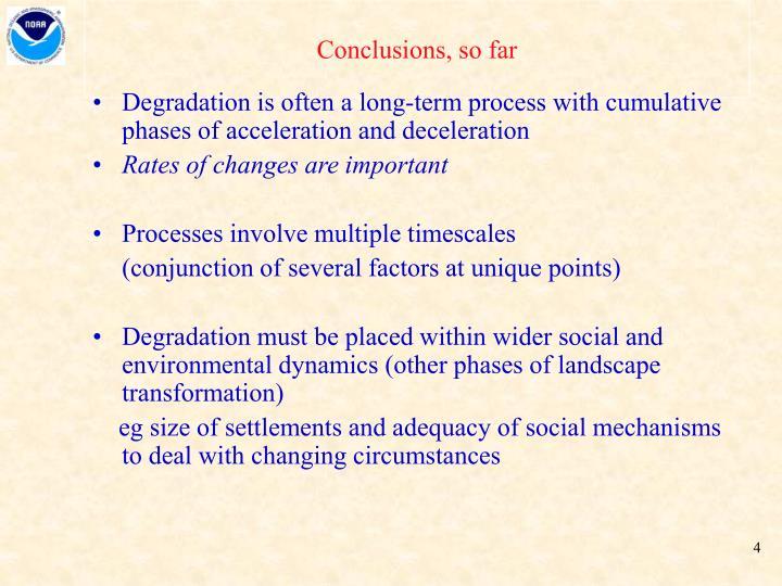 Conclusions, so far