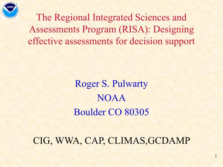 The Regional Integrated Sciences and Assessments Program (RISA): Designing effective assessments for...