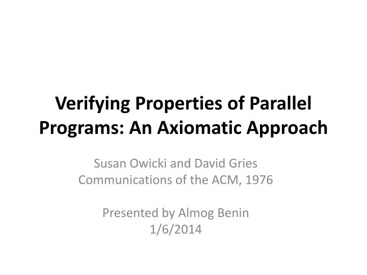Verifying properties of parallel programs an axiomatic approach