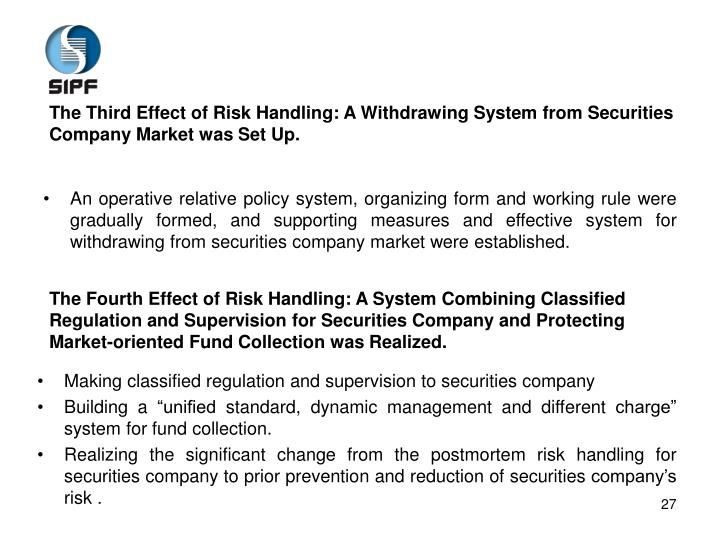 The Third Effect of Risk Handling: A Withdrawing System from Securities Company Market was Set Up.