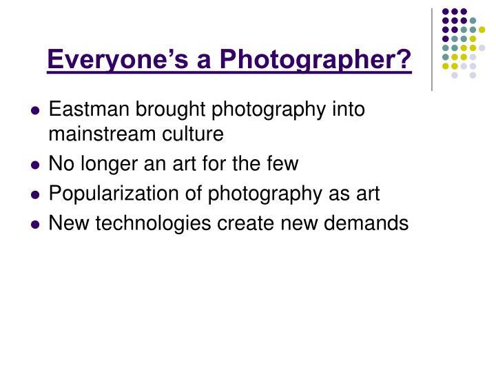 Everyone's a Photographer?