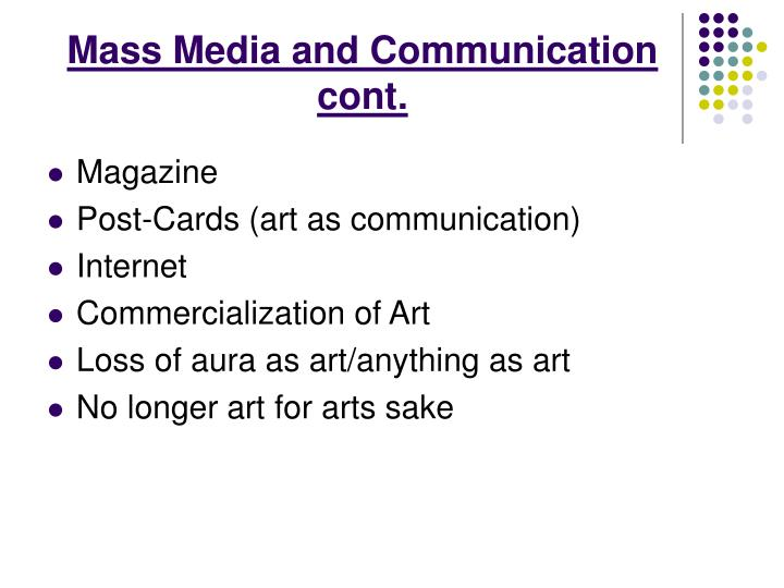 Mass Media and Communication cont.