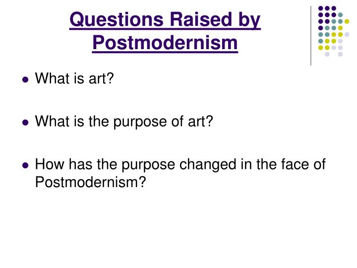 Questions Raised by Postmodernism