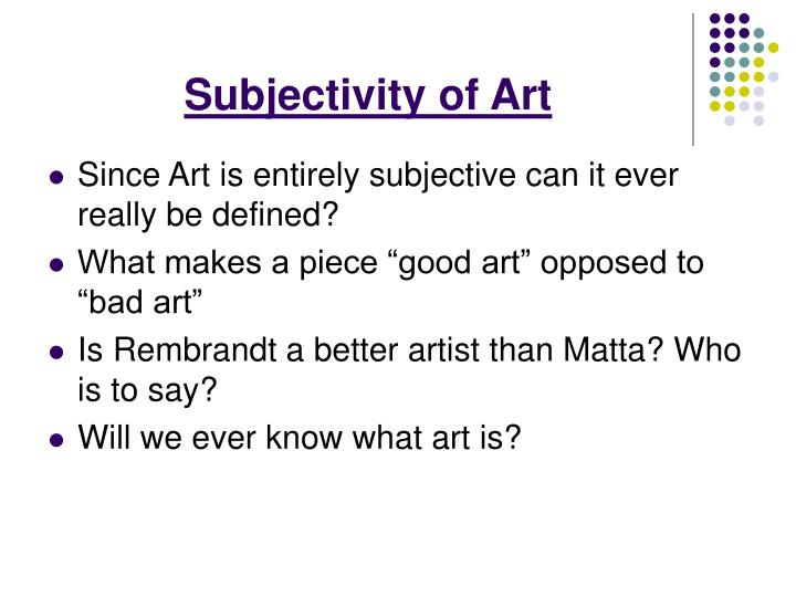 Subjectivity of Art