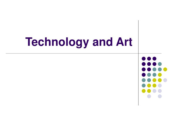 Technology and Art