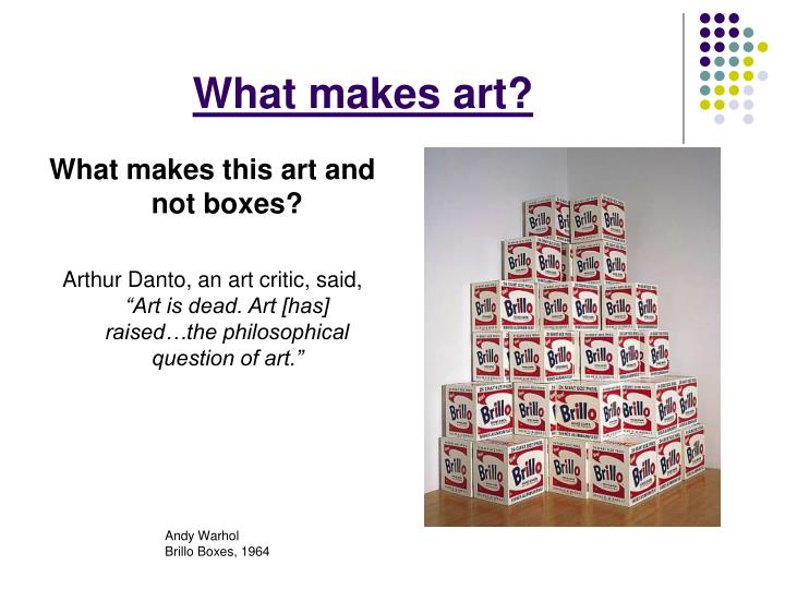 What makes art?