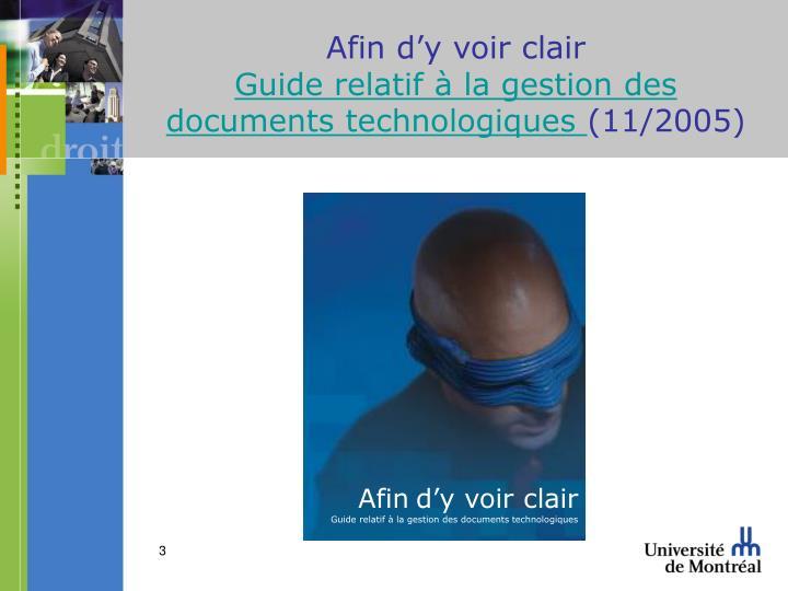 Afin d y voir clair guide relatif la gestion des documents technologiques 11 2005
