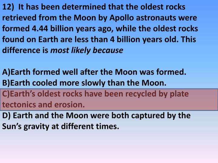 12)  It has been determined that the oldest rocks