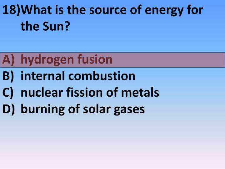 What is the source of energy for the Sun?