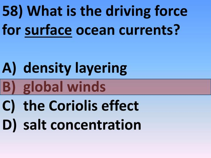 58) What is the driving force for