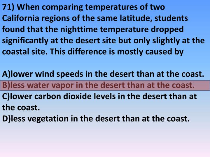 71) When comparing temperatures of two