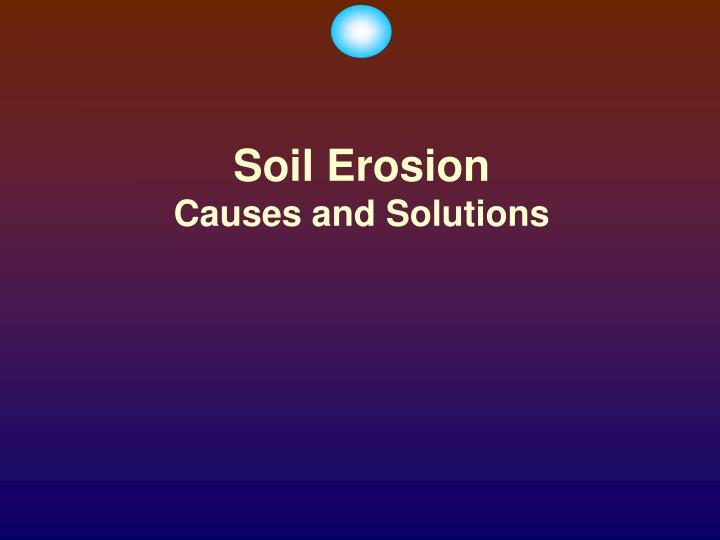 soil erosion causes and solutions n.