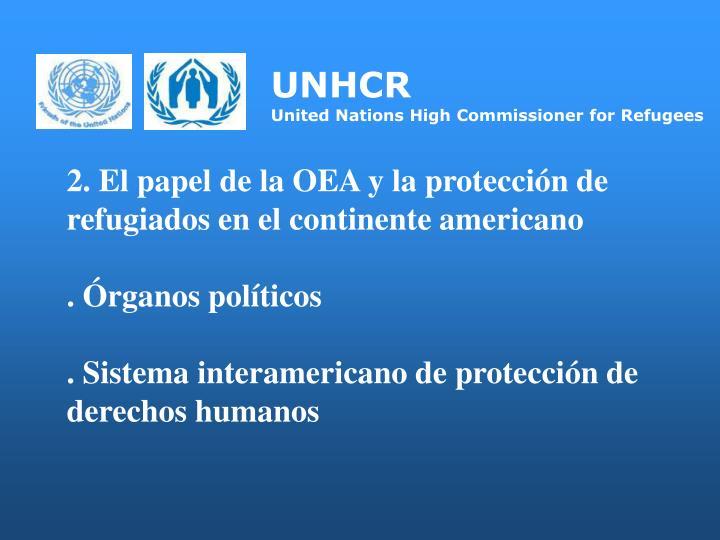 2. El papel de la OEA y la protección de refugiados en el continente americano