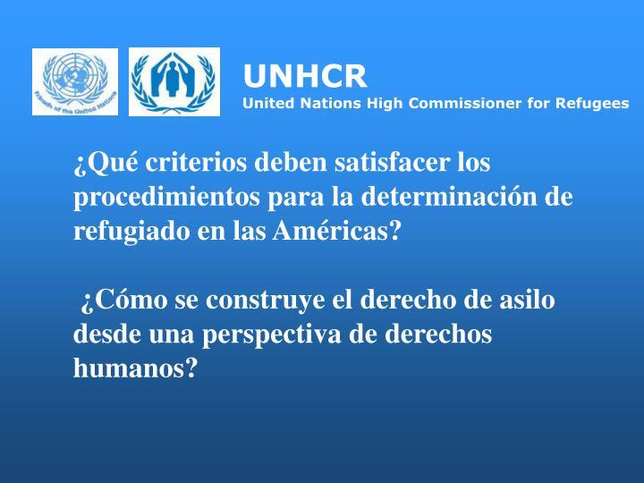 ¿Qué criterios deben satisfacer los procedimientos para la determinación de refugiado en las Américas?