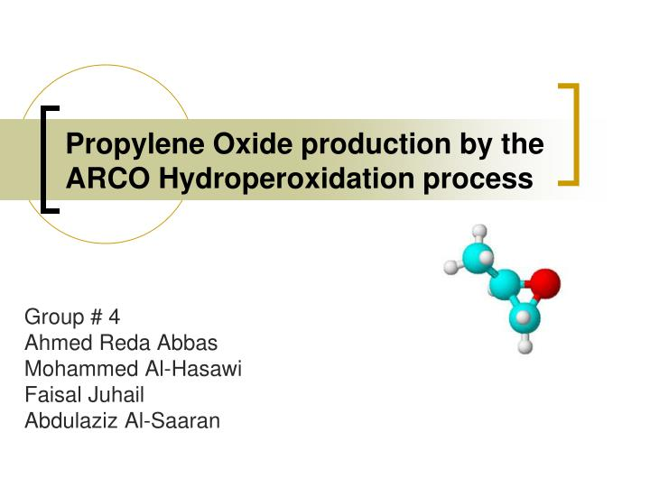 PPT - Propylene Oxide production by the ARCO Hydroperoxidation