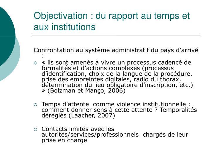 Objectivation : du rapport au temps et aux institutions