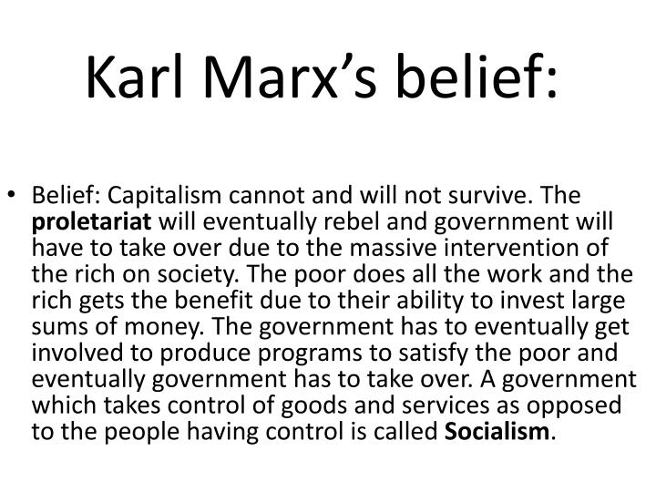 Karl Marx's belief: