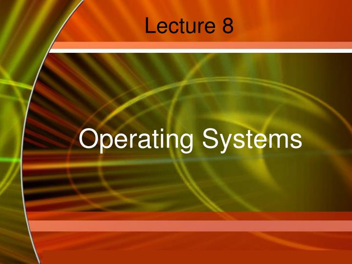operating system lecture threads Operating systems lecture notes lecture 3 thread creation an example of where you might use a producer and consumer in an operating system is the console.