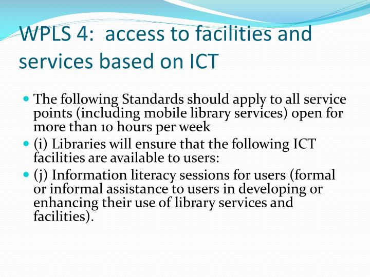 WPLS 4:  access to facilities and services based on ICT