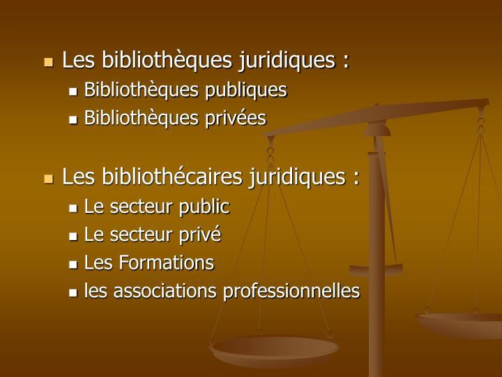 Les bibliothèques juridiques :