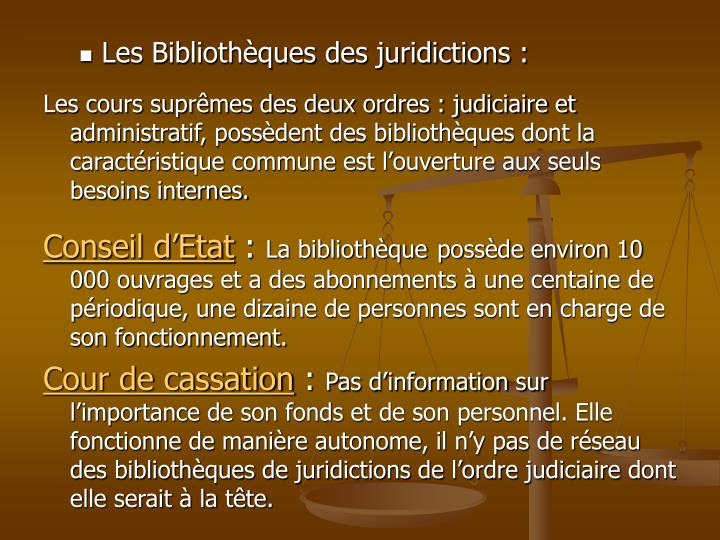 Les Bibliothèques des juridictions :
