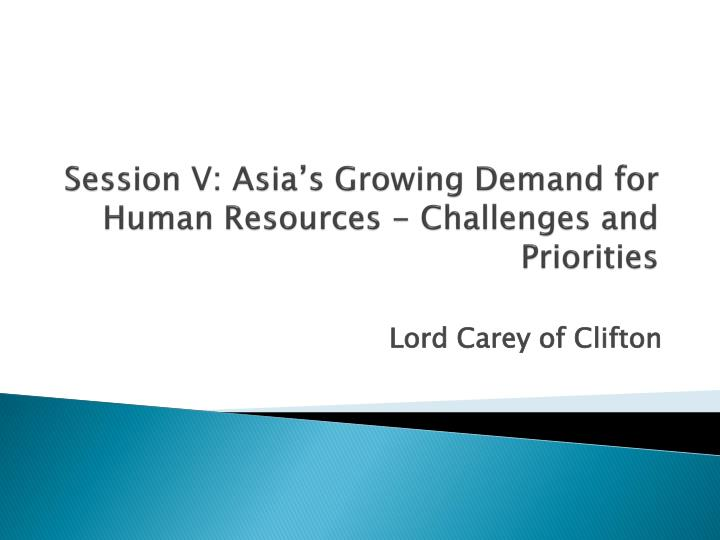 Session v asia s growing demand for human resources challenges and priorities