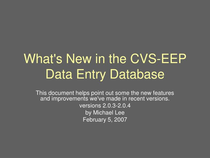 what s new in the cvs eep data entry database n.