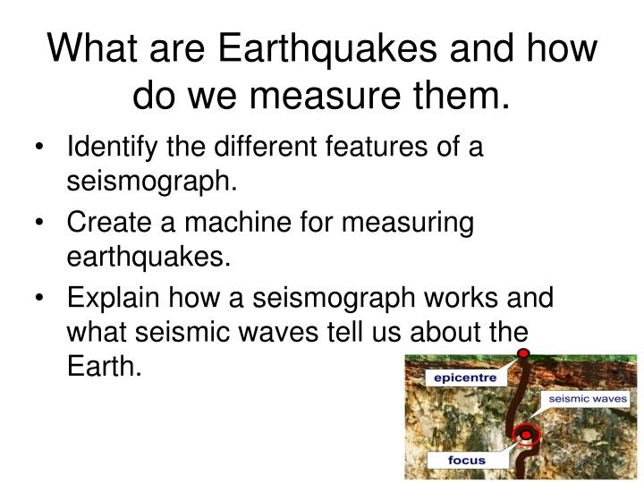 what are earthquakes and how do we measure them n.