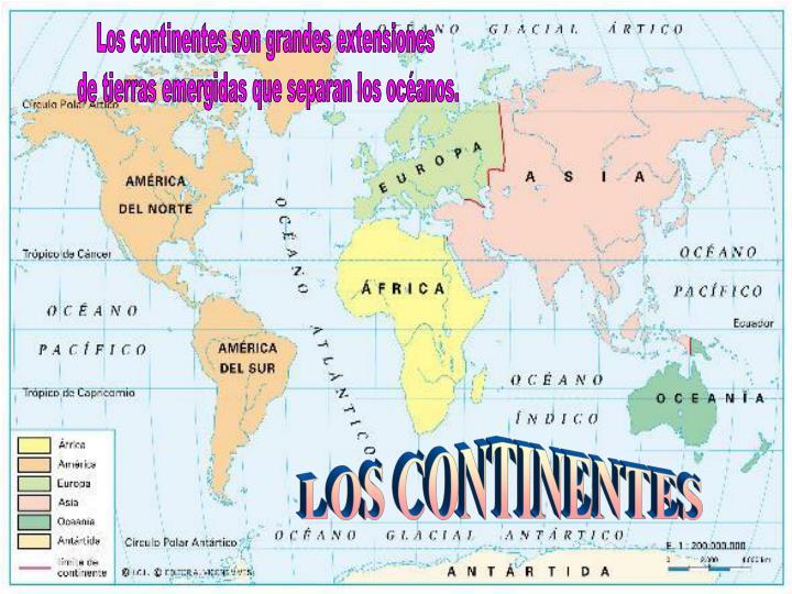 Los continentes son grandes extensiones