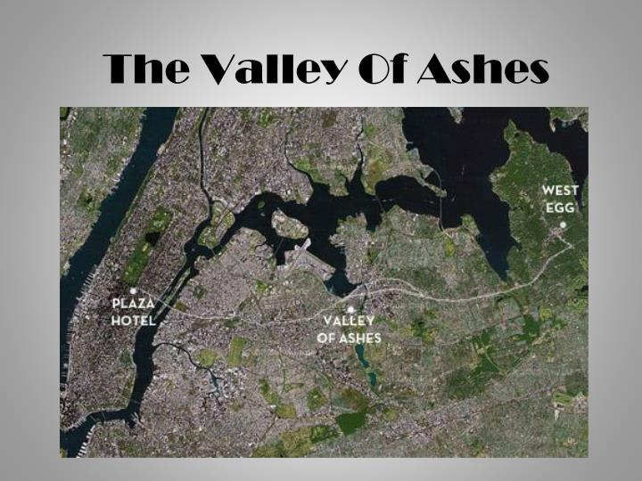Ppt The Valley Of Ashes Powerpoint Presentation Id5359389