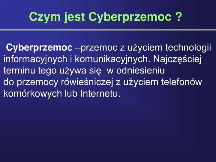 Czym jest Cyberprzemoc ?