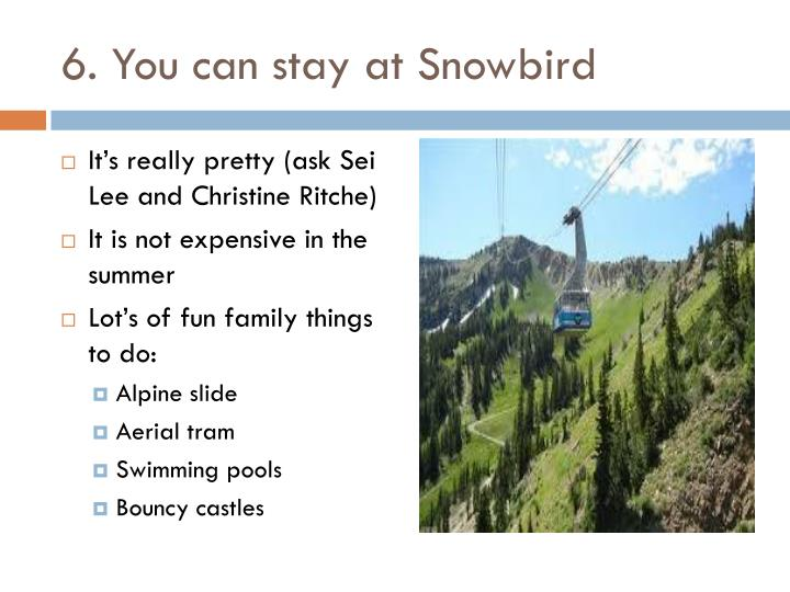 6. You can stay at Snowbird