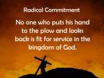 no one who puts his hand to the plow and looks back is fit for service in the kingdom of god