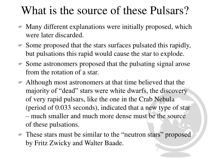 What is the source of these Pulsars?