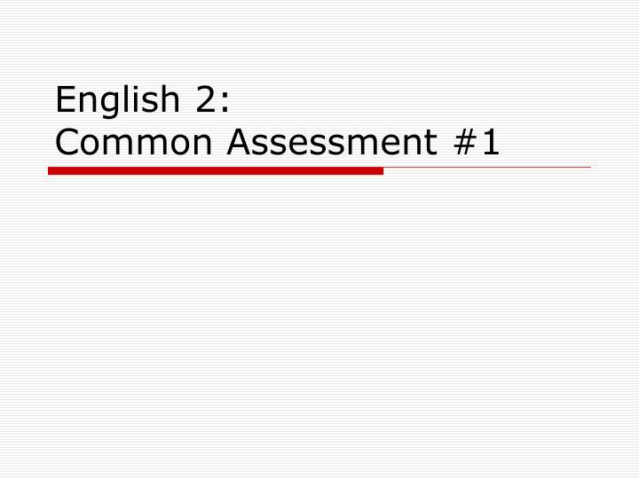 english 2 common assessment 1 n.