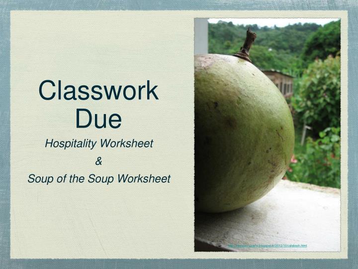 Classwork Due