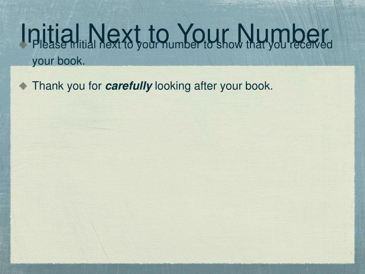 Initial Next to Your Number