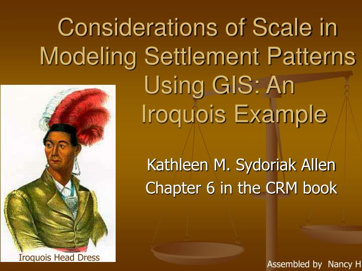 Considerations of scale in modeling settlement patterns using gis an iroquois example
