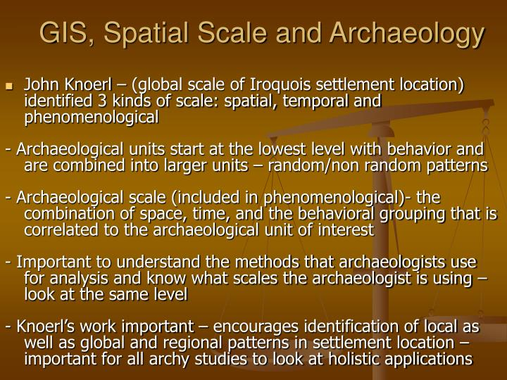 GIS, Spatial Scale and Archaeology