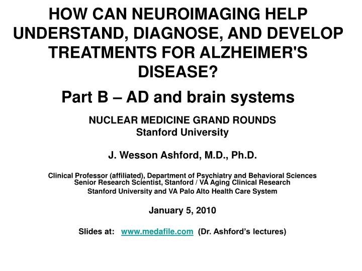HOW CAN NEUROIMAGING HELP UNDERSTAND, DIAGNOSE, AND DEVELOP TREATMENTS FOR ALZHEIMER'S DISEASE?