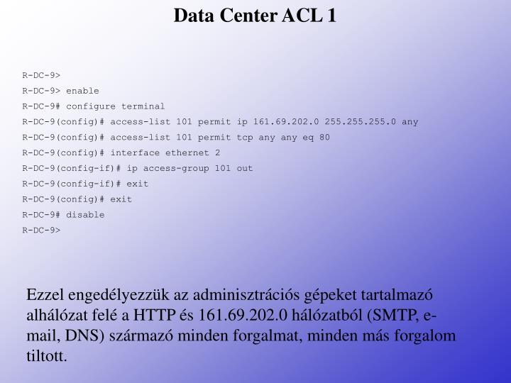 Data Center ACL 1