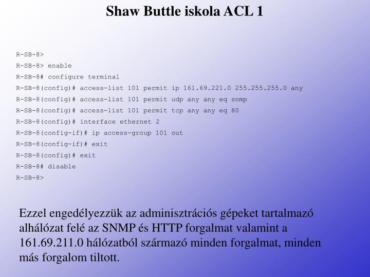 Shaw Buttle iskola ACL 1
