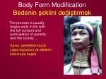 body form modification bedenin eklini de i tirmek