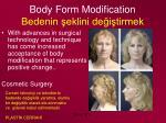 body form modification bedenin eklini de i tirmek1