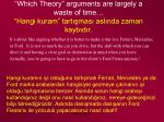 which theory arguments are largely a waste of time hangi kuram tart mas asl nda zaman kayb d r