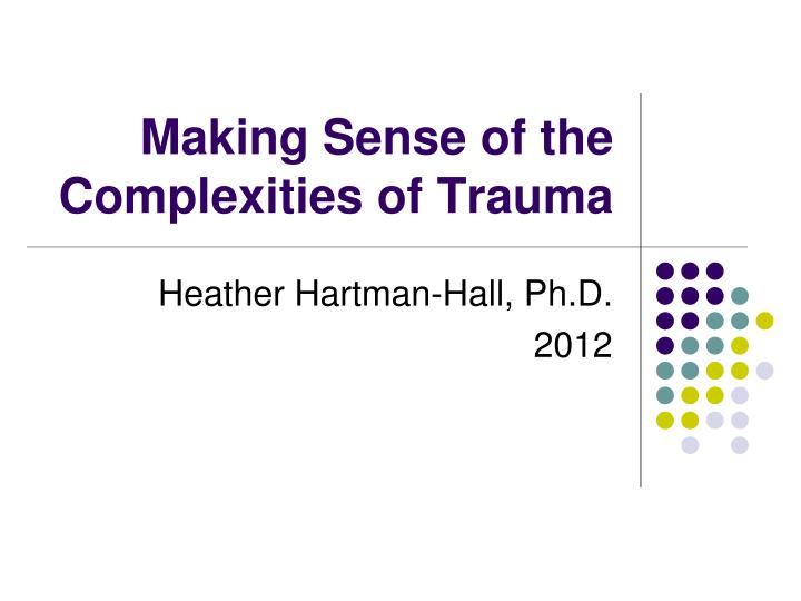 making sense of the complexities of trauma n.
