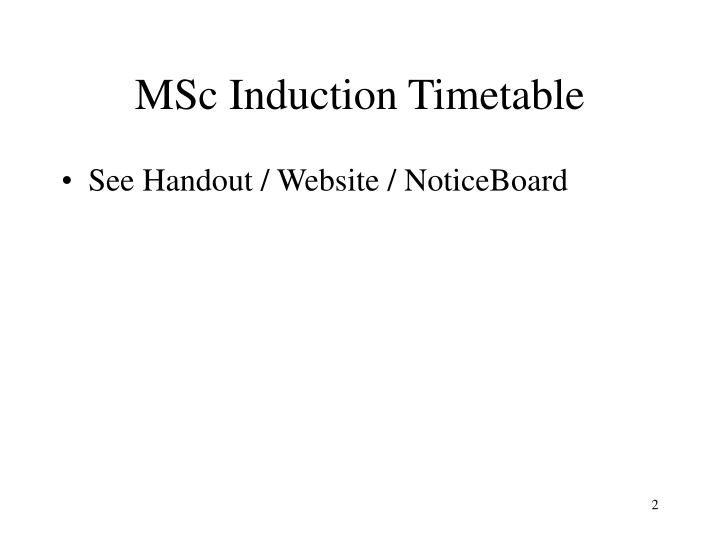 Msc induction timetable
