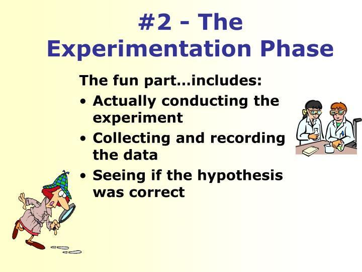 #2 - The  Experimentation Phase